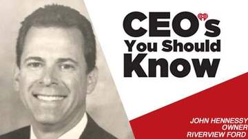 CEO's You Should Know - John Hennessy Owner Riverview Ford