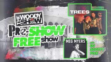The Woody Show - The Woody Show Pre-Show Free Show With Neon Trees & Meg Myers