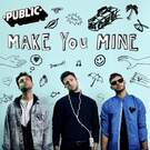 Make You MIne . ' - ' . PUBLIC