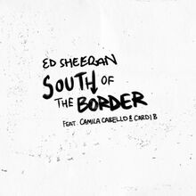 "Ed Sheeran & Camila Cabello - ""South of the Border"""