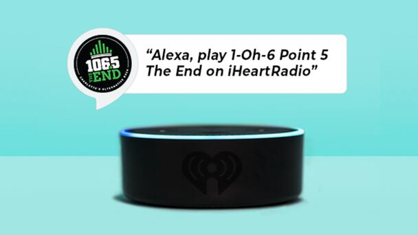 """Tell Your Smart Device to Play """"1-Oh-6-Point-5 The End"""" on iHeartRadio"""