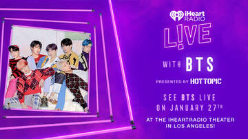 image for Win A Trip To LA And iHeartRadio LIVE With BTS Presented By HOT TOPIC!