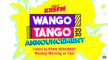 None - Listen To Ryan Seacrest 1/27 at 7AM For BIG Wango Tango 2020 Announcement!