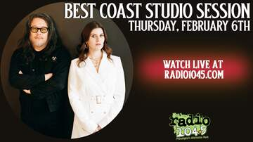 Radio 104.5 Studio Sessions - Best Coast Studio Session - Thursday, February 6th