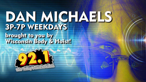 Listen to Dan Michaels Weekdays from 3-7pm!