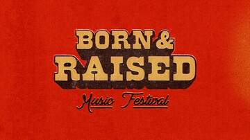 image for Born & Raised Festival - June 5, 6, and 7, 2020