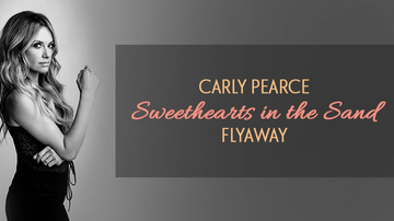 image for Carly Pearce Sweethearts in the Sand Flyaway Rules