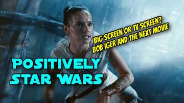 image for Positively Star Wars w/ Jon Justice: TV vs Theater ? The Next Movie Details