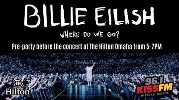 image for Billie Eilish Pre-Party at Hilton Omaha with 96.1 KISS-FM