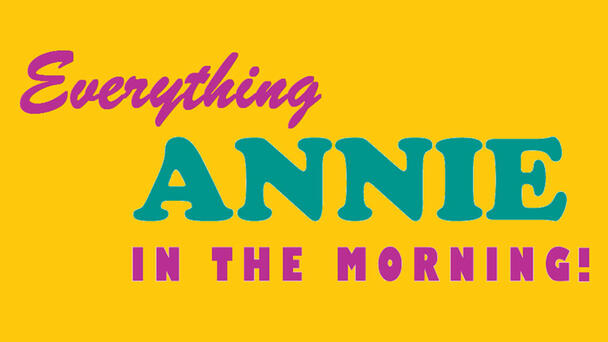 Everything Annie In The Morning