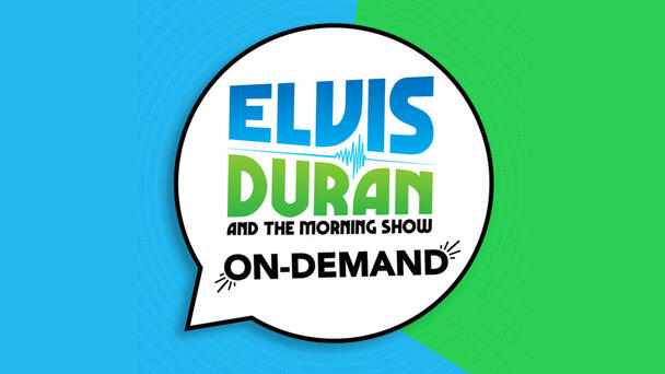 Listen to Elvis Duran and the Morning Show ON DEMAND