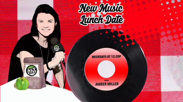 New Music Lunch Date with Amber Miller - listen weekdays at 12:20p