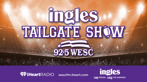 The Ingles Tailgate Show - listen live on WESC for every Clemson game!