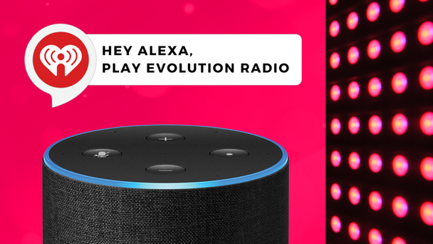 """Tell Your Smart Device To """"Play Evolution Radio"""""""