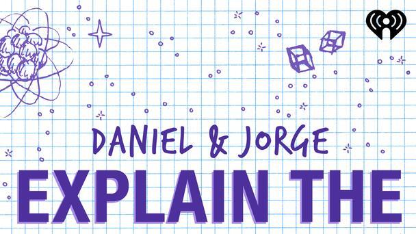 About Daniel and Jorge Explain the Universe