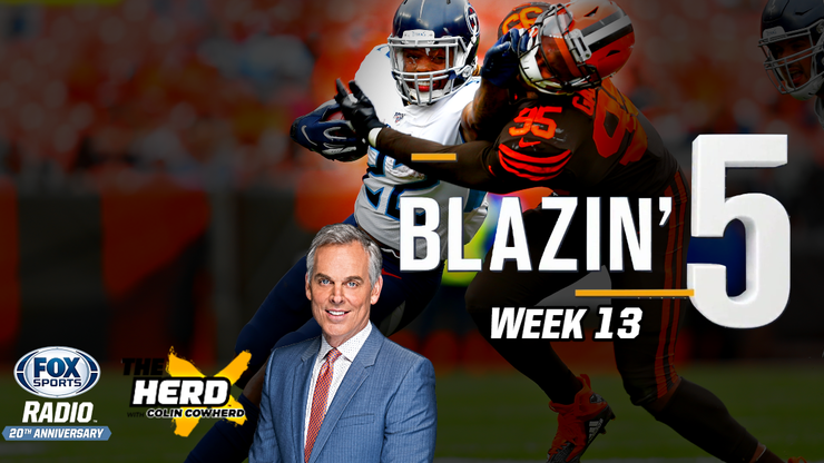 Blazing 5: Colin Cowherd Gives His 5 Best NFL Picks For Week 13 (Dec. 6)