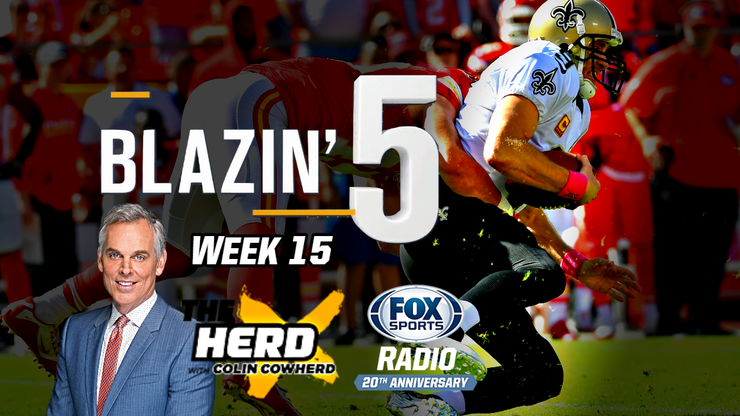 Blazing 5: Colin Cowherd Gives His 5 Best NFL Picks For Week 15 (Dec. 20)