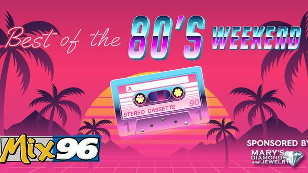 It's Another Best Of The 80s Weekend!