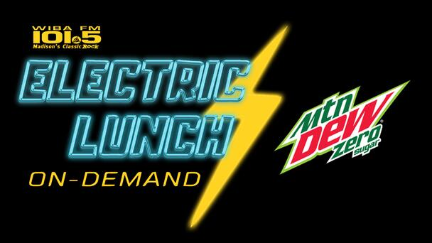 The Electric Lunch On Demand Fueled by Mtn Dew! Try Dew Zero Sugar and Do The Dew! Tune in at noon every weekday!