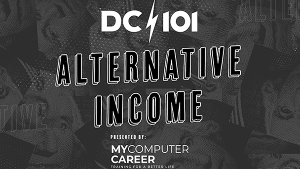 Listen to Win $1,000 - ALTernative Income on DC101 Presented by My Computer Career