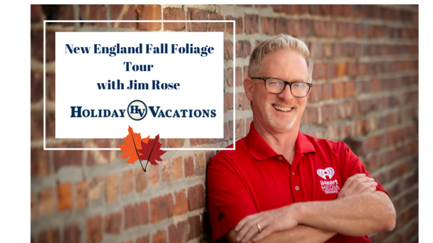 Take a New England Fall Foliage Tour with Jim Rose and Holiday Vacations!