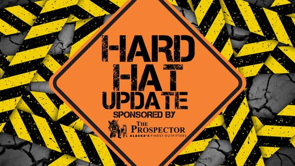 HARD HAT UPDATE sponsored by THE PROSPECTOR
