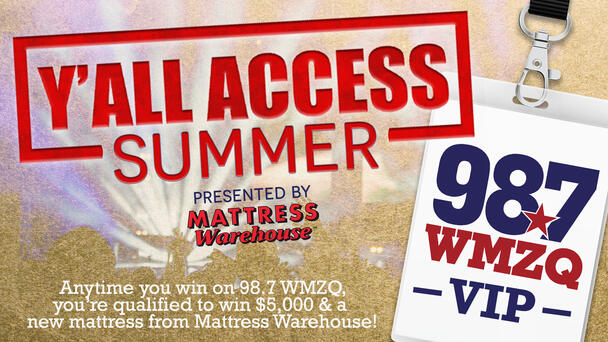 98.7 WMZQ's Y'all Access Summer brought to you by Mattress Warehouse!