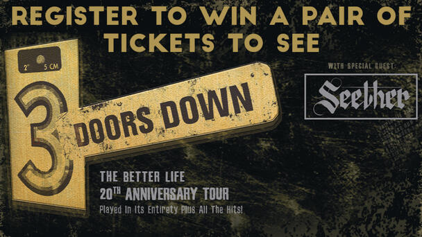 Register To Tin A Pair Of Tickets To See 3 Doors Down