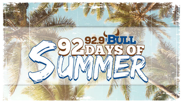 Win with 92.9 The Bull's 92 Days of Summer!