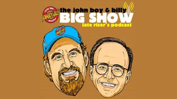 John Boy and Billy PODCAST. Get it HERE