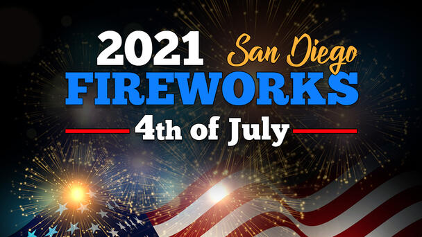 Complete List of July 4, 2021 Fireworks Location in San Diego.
