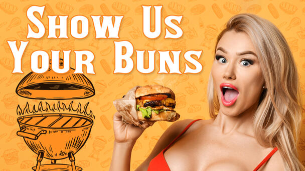 """""""Show us your buns"""" for a chance to win a grill upgrade!"""