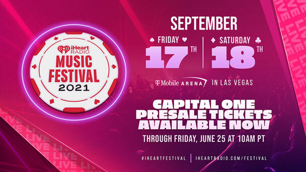 Buy Your Tickets For Our 2021 iHeartRadio Music Festival Now!