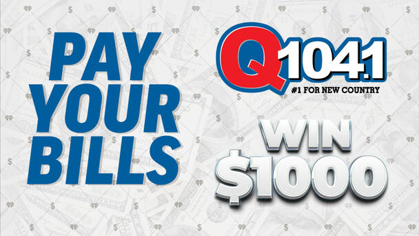 Pay Your Bills Just By Listening to Q104.1!