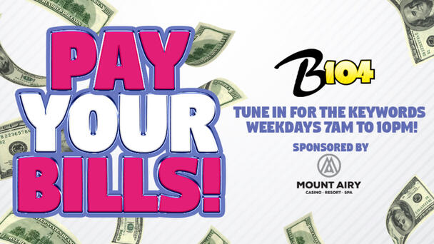 Pay Your Bills - Listen To Win $1000!