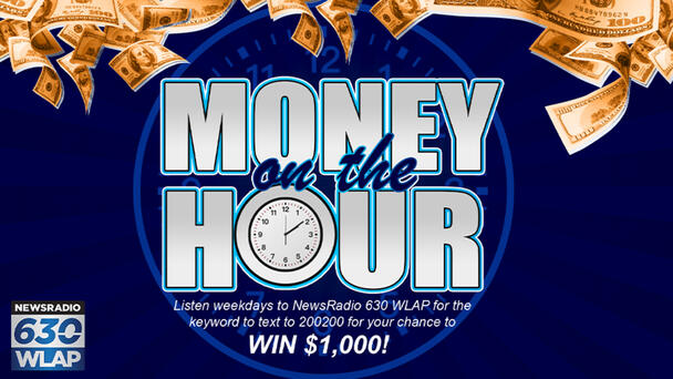 Listen weekdays to NewsRadio 630 WLAP for the keyword for your chance to win $1,000!