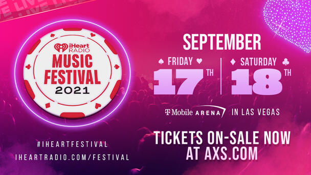 Get Your Tickets To Our 2021 iHeartRadio Music Festival!
