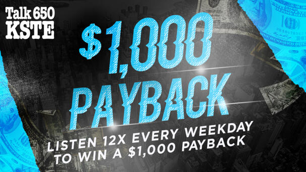 Win A $1000 Payback From Talk 650 KSTE!