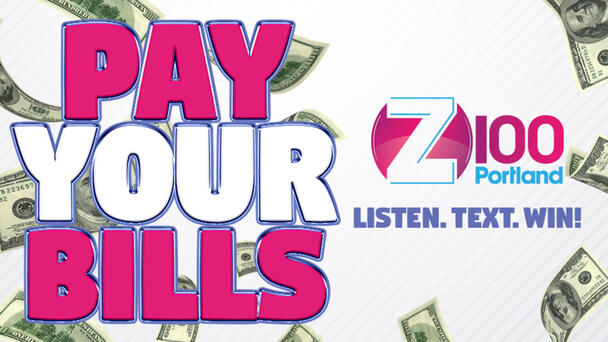Z100 wants to help you PAY YOUR BILLS