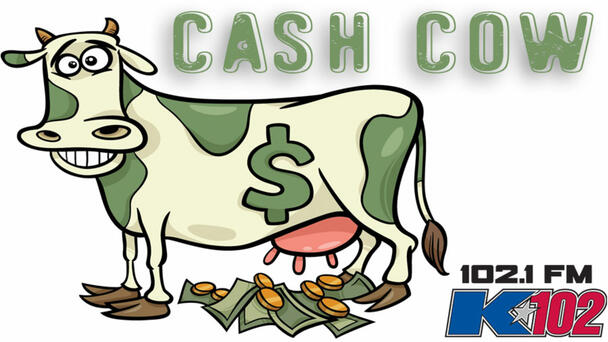 Listen To Win $1000 With The Cash Cow On K102