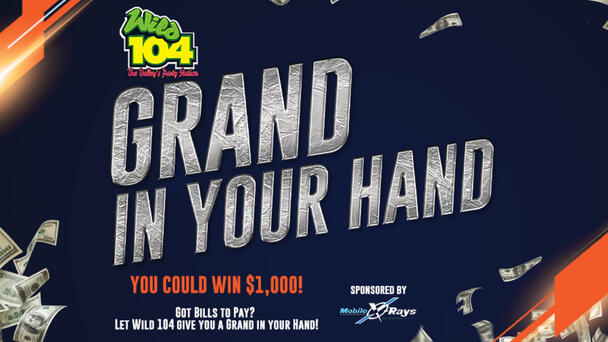 Wild 104's Grand in Your Hand