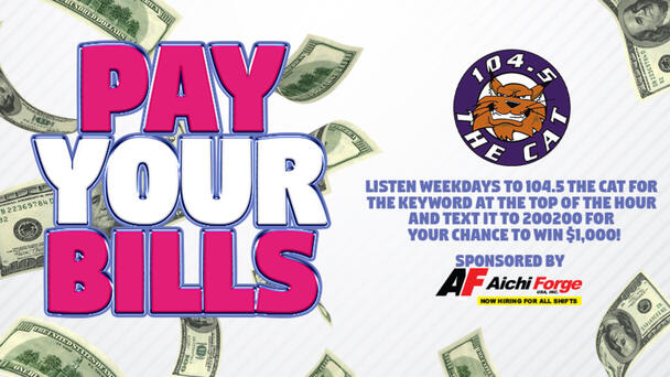 Listen to 104.5 The Cat weekdays for the keyword to text 200200 for your chance to win $1,000!