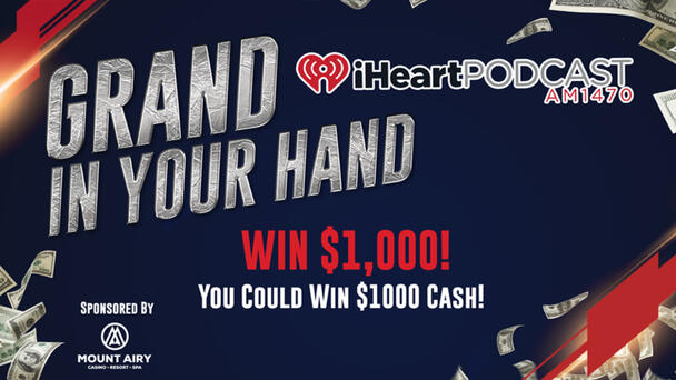 Grand in Your Hand - Win $1000 Weekdays!