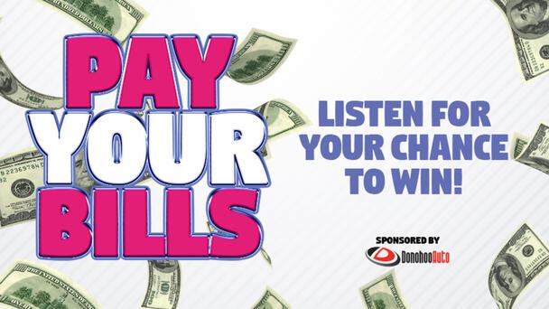 Listen Every Weekend Pay Your Bills Win $1,000