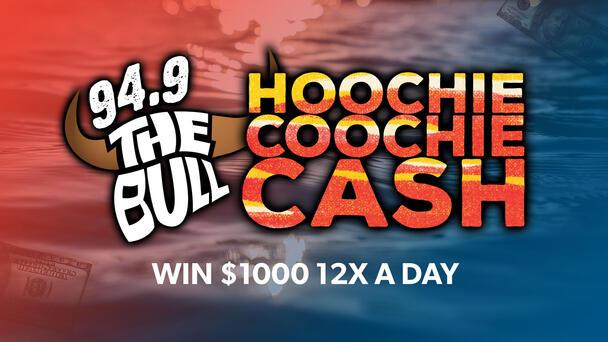 Listen to win $1000 with Hoochie Coochie Cash!