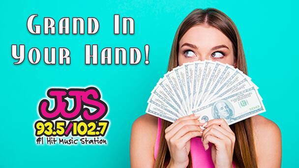 Listen To Win $1,000 With Grand In Your Hand with 93.5/102.7 JJS! 12 Chances to Win Every Weekday!