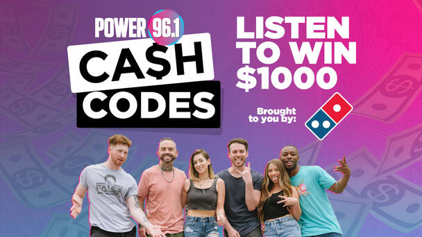Listen to win $1000 with the Power 96.1 Cash Codes!