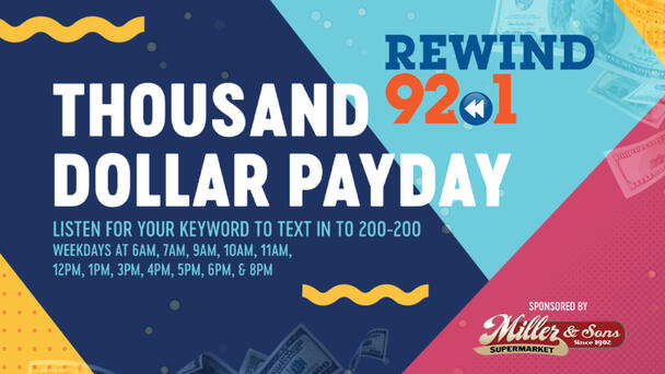 Cash in with our Thousand Dollar Payday!