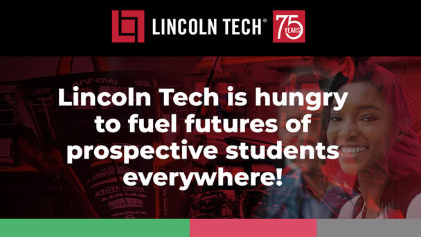 Lincoln Tech Is Hungry to Fuel Futures of Prospective Students Everywhere