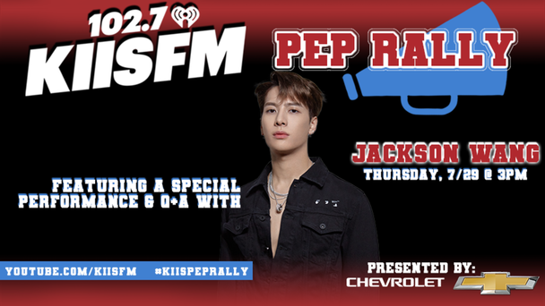 Watch the KIIS Pep Rally presented by Chevrolet and get Up-Close & Virtual with Jackson Wang (7/29)